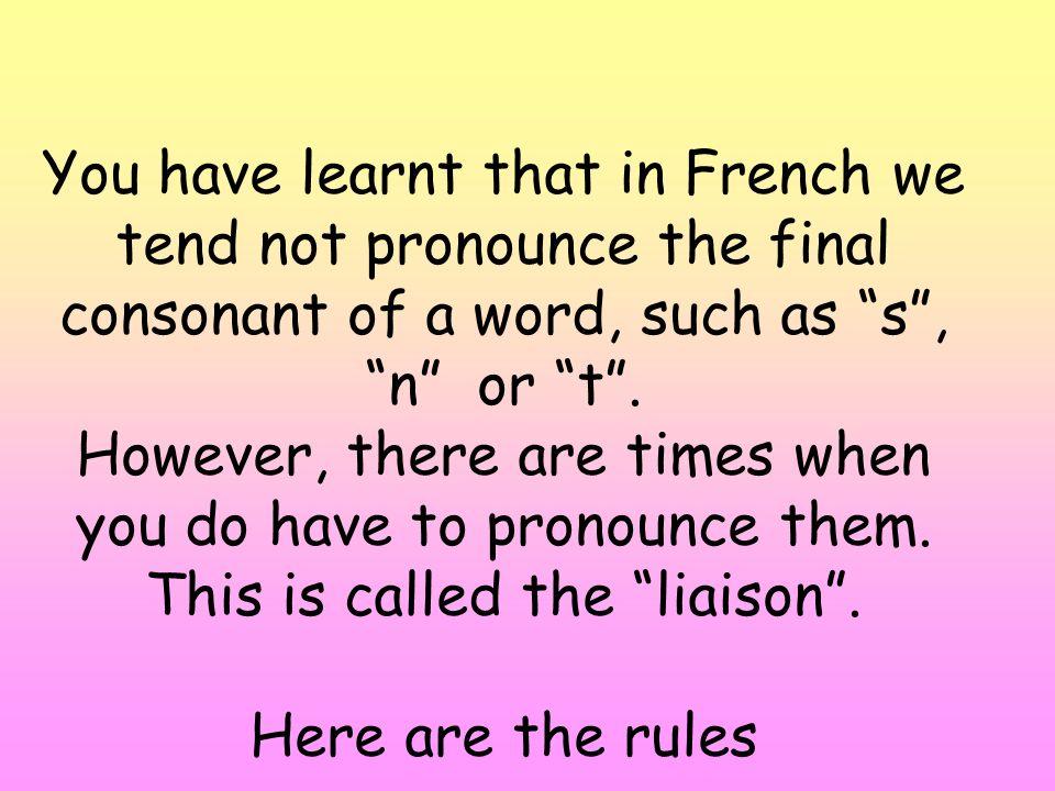 Forbidden liaisons 5. After quand, comment, combien Example: comment as-tu voyagé?