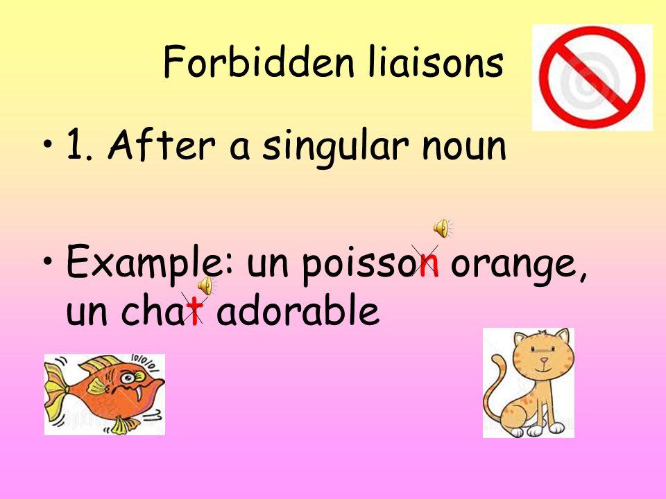 Forbidden liaisons 2. After et Example: un lion et un ours