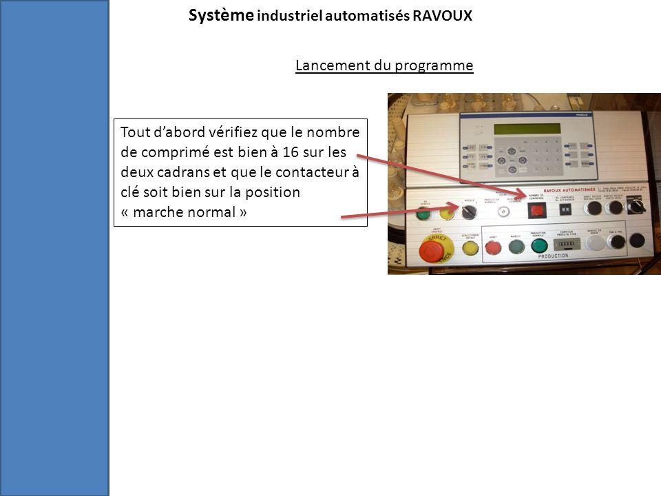 Système industriel automatisés RAVOUX Lancement du programme Tout dabord vérifiez que le nombre de comprimé est bien à 16 sur les deux cadrans et que le contacteur à clé soit bien sur la position « marche normal »