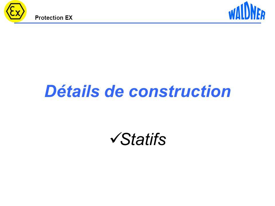 Protection EX Détails de construction Statifs