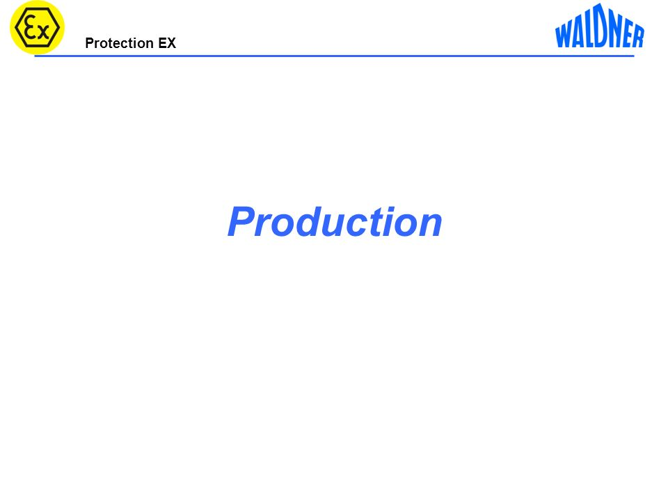 Protection EX Production