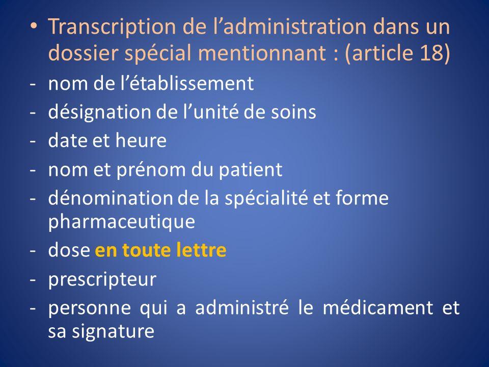 Transcription de ladministration dans un dossier spécial mentionnant : (article 18) -nom de létablissement -désignation de lunité de soins -date et he