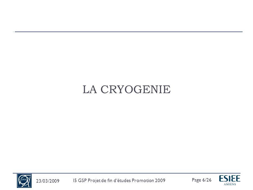 Utilisation de la cryogénie au CERN Définition générale : Lensemble de la science et des applications faisant intervenir les basses températures : inférieures à 120K (-153C).