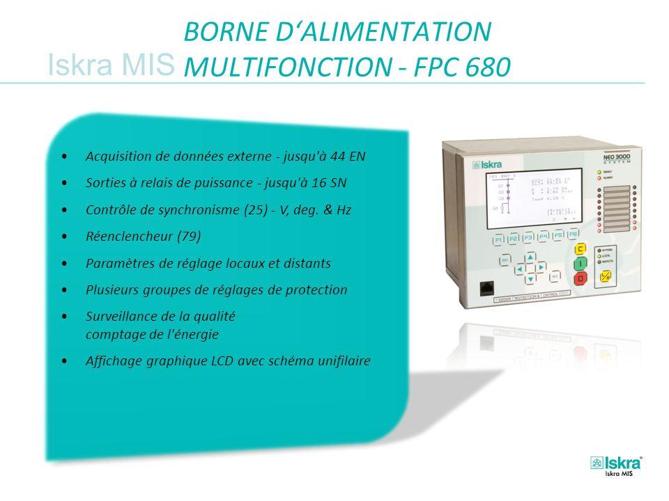 Iskra MIS BORNE DALIMENTATION MULTIFONCTION - FPC 680 Acquisition de données externe - jusqu à 44 EN Sorties à relais de puissance - jusqu à 16 SN Contrôle de synchronisme (25) - V, deg.