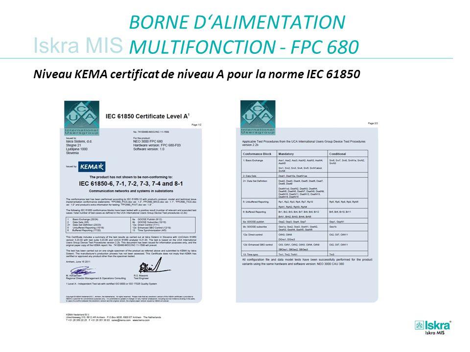 Iskra MIS Niveau KEMA certificat de niveau A pour la norme IEC 61850 BORNE DALIMENTATION MULTIFONCTION - FPC 680