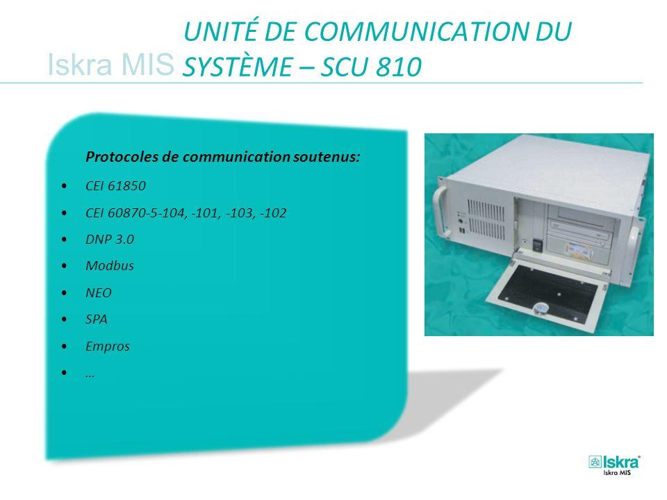Iskra MIS UNITÉ DE COMMUNICATION DU SYSTÈME – SCU 810 Protocoles de communication soutenus: CEI 61850 CEI 60870-5-104, -101, -103, -102 DNP 3.0 Modbus NEO SPA Empros …