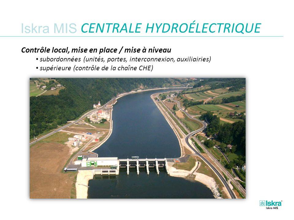 Iskra MIS CENTRALE HYDROÉLECTRIQUE Contrôle local, mise en place / mise à niveau subordonnées (unités, portes, interconnexion, auxiliairies) supérieure (contrôle de la chaîne CHE)