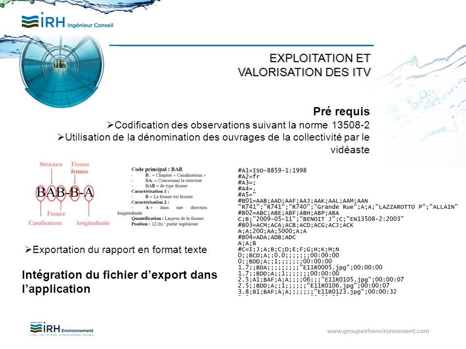 EXPLOITATION ET VALORISATION DES ITV Pré requis Codification des observations suivant la norme 13508-2 Utilisation de la dénomination des ouvrages de