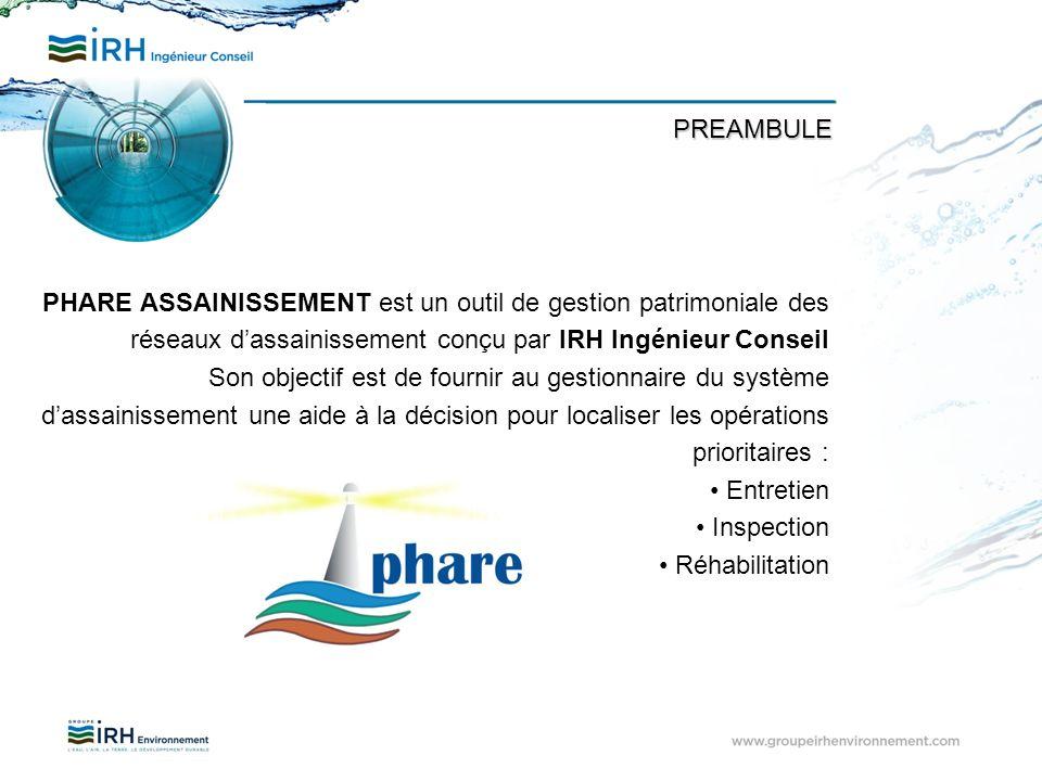 PHARE ASSAINISSEMENT est un outil de gestion patrimoniale des réseaux dassainissement conçu par IRH Ingénieur Conseil Son objectif est de fournir au g