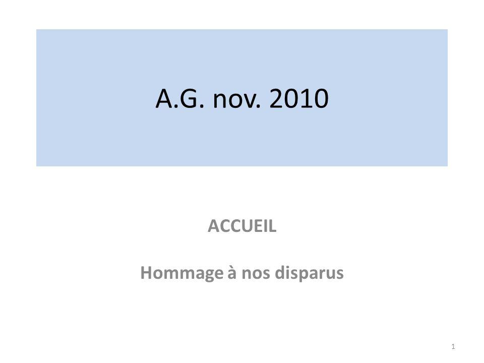 A.G. nov. 2010 ACCUEIL Hommage à nos disparus 1