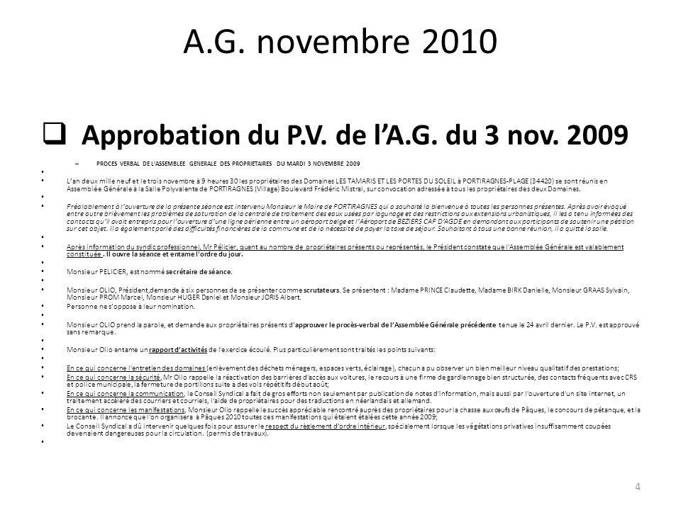A.G. novembre 2010 Approbation du P.V. de lA.G. du 3 nov. 2009 – PROCES VERBAL DE LASSEMBLEE GENERALE DES PROPRIETAIRES DU MARDI 3 NOVEMBRE 2009 Lan d