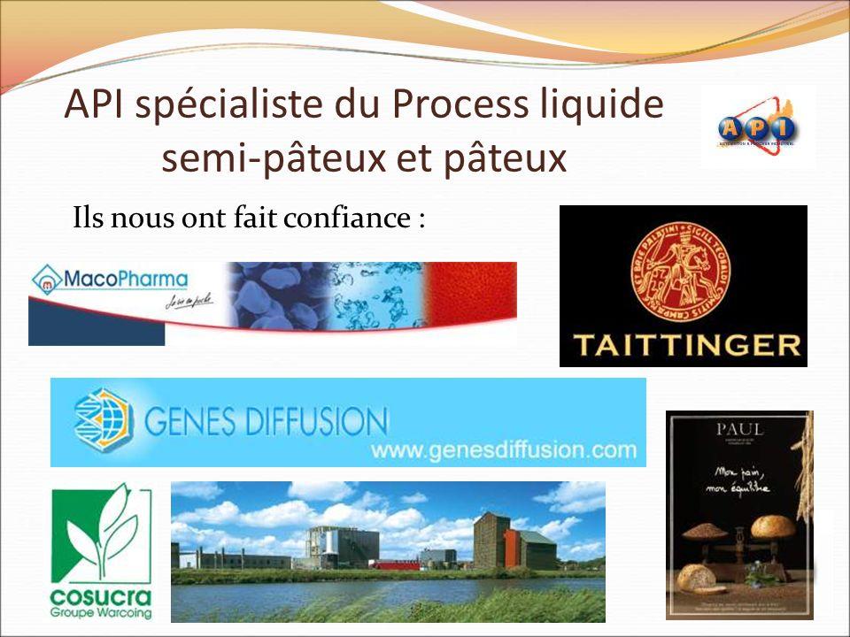 API spécialiste du Process liquide semi-pâteux et pâteux Ils nous ont fait confiance :