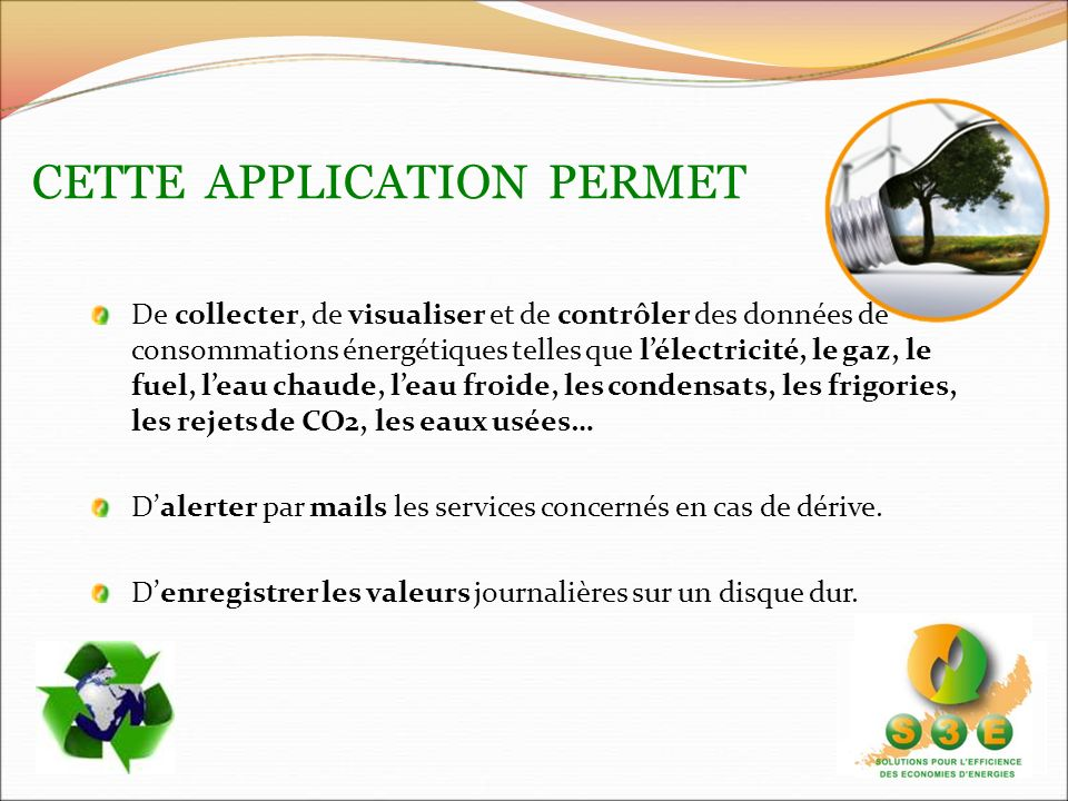 CETTE APPLICATION PERMET De collecter, de visualiser et de contrôler des données de consommations énergétiques telles que lélectricité, le gaz, le fue