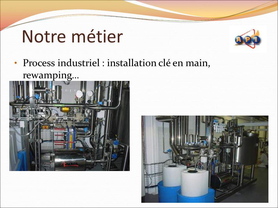 Notre métier Process industriel : installation clé en main, rewamping…
