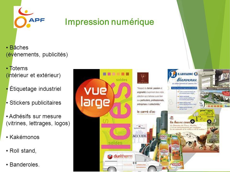 Bâches (évènements, publicités) Totems (intérieur et extérieur) Étiquetage industriel Stickers publicitaires Adhésifs sur mesure (vitrines, lettrages,