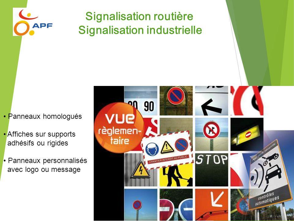Panneaux homologués Affiches sur supports adhésifs ou rigides Panneaux personnalisés avec logo ou message Signalisation routière Signalisation industr