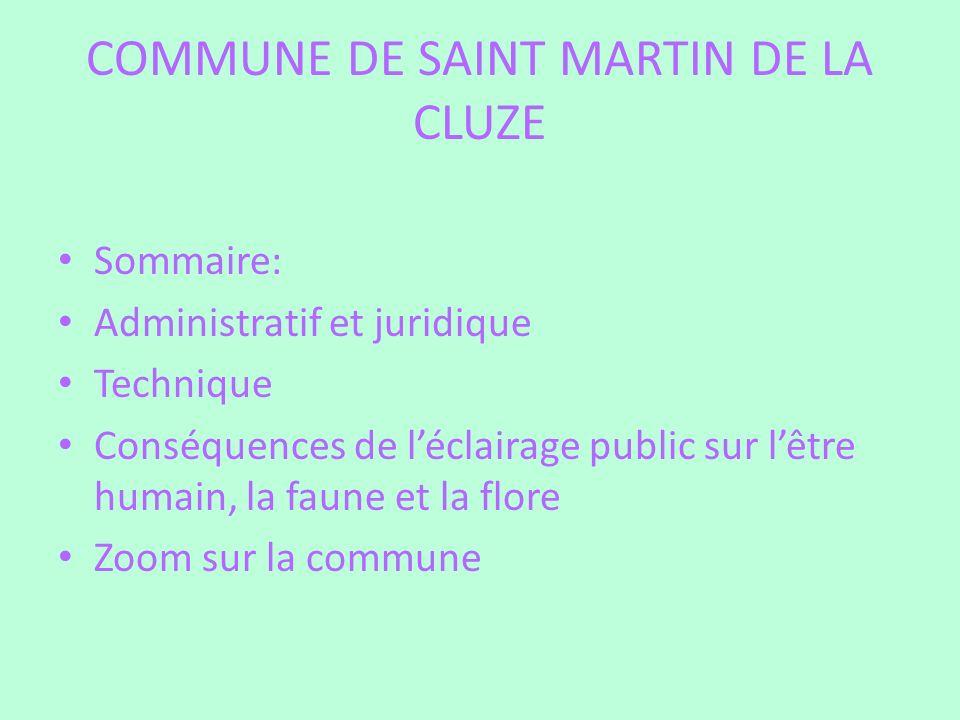 COMMUNE DE SAINT MARTIN DE LA CLUZE Le maire est responsable de la police municipale et donc de léclairage public nest pas dans lobligation déclairer la voirie communale.