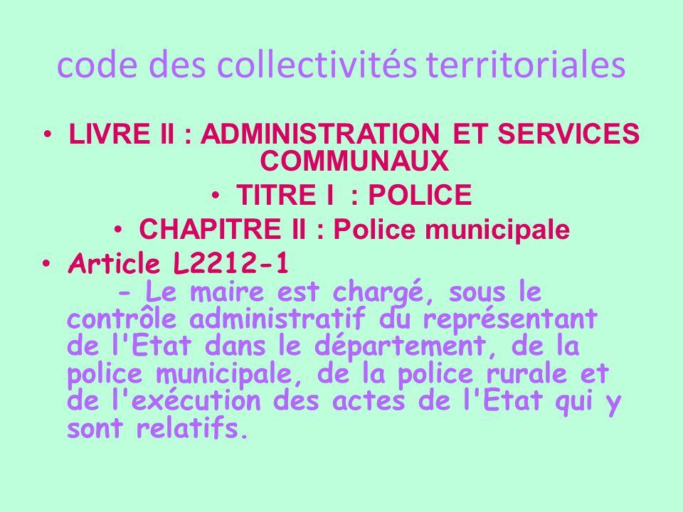 code des collectivités territoriales LIVRE II : ADMINISTRATION ET SERVICES COMMUNAUX TITRE I : POLICE CHAPITRE II : Police municipale Article L2212-1