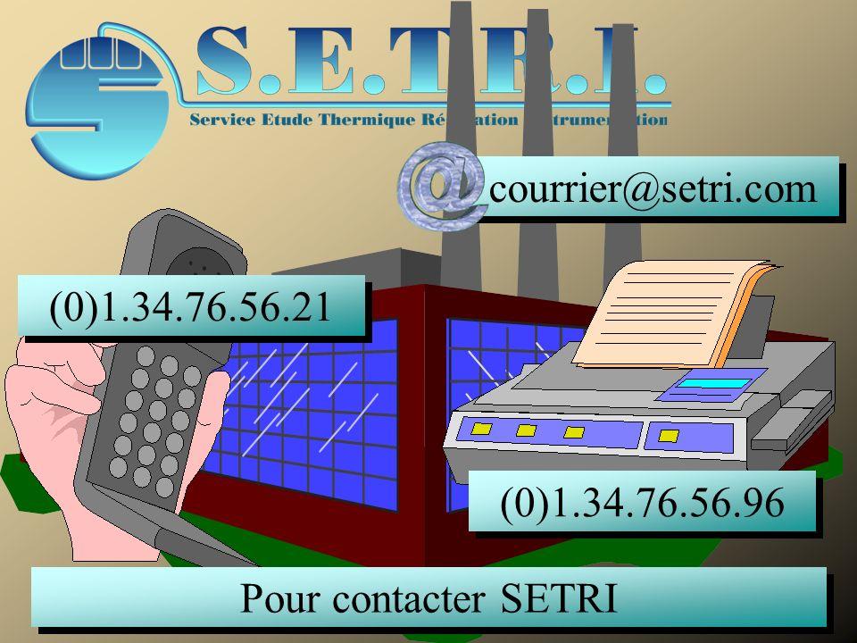 Pour contacter SETRI (0)1.34.76.56.21 (0)1.34.76.56.96 courrier@setri.com