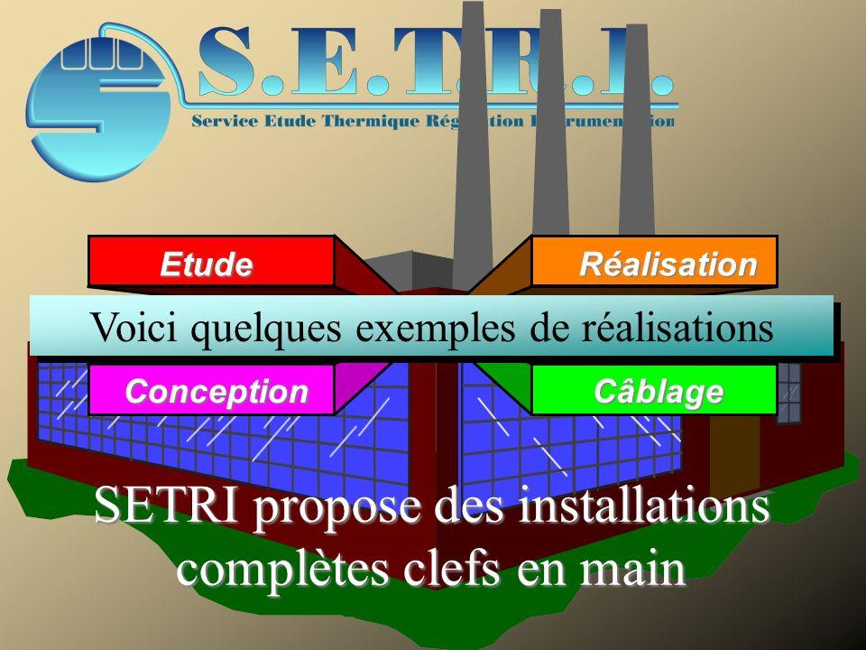 EtudeRéalisation CâblageConception Voici quelques exemples de réalisations SETRI propose des installations complètes clefs en main
