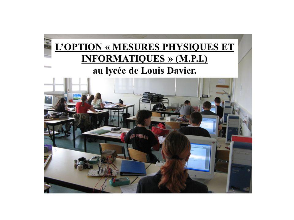 LOPTION « MESURES PHYSIQUES ET INFORMATIQUES » (M.P.I.) au lycée de Louis Davier.