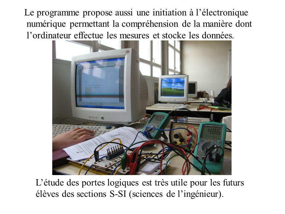 Le programme propose aussi une initiation à lélectronique numérique permettant la compréhension de la manière dont lordinateur effectue les mesures et stocke les données.