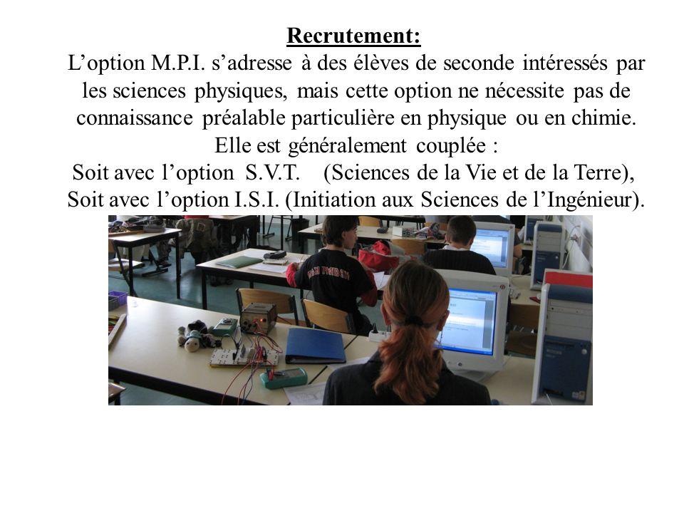 Recrutement: Loption M.P.I. sadresse à des élèves de seconde intéressés par les sciences physiques, mais cette option ne nécessite pas de connaissance