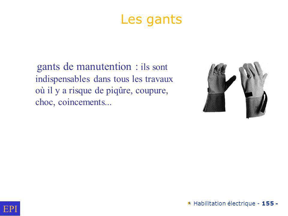 Habilitation électrique - 155 - gants de manutention : ils sont indispensables dans tous les travaux où il y a risque de piqûre, coupure, choc, coince