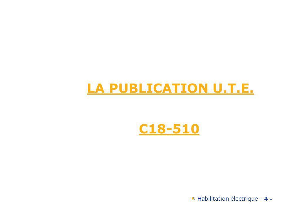 Habilitation électrique - 85 - 3- La formation La formation théorique: recueil dinstructions UTE 18-510 La formation pratique L attestation Le stage complémentaire