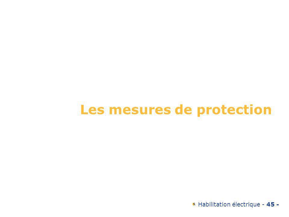 Habilitation électrique - 45 - Les mesures de protection