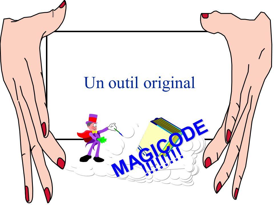 Un outil original MAGICODE !!!!!!!!