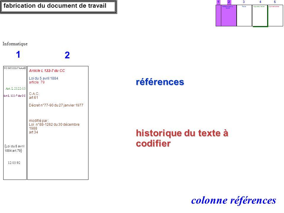 références historique du texte à codifier fabrication du document de travail colonne références 12 Texte 3 Références du texte 4 Commentaires 5 Nouvea