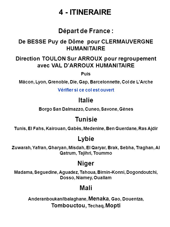 4 - ITINERAIRE Départ de France : De BESSE Puy de Dôme pour CLERMAUVERGNE HUMANITAIRE Direction TOULON Sur ARROUX pour regroupement avec VAL DARROUX H