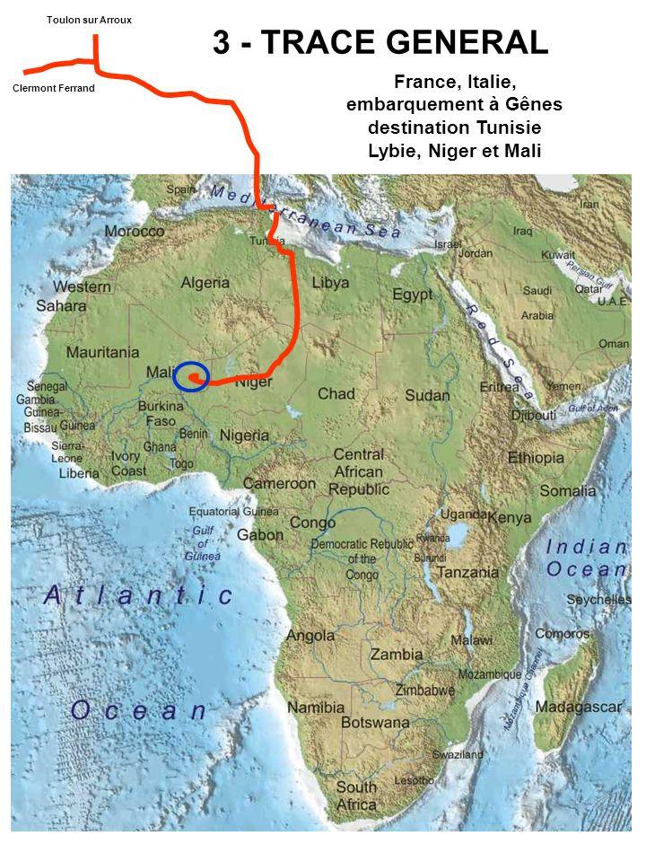 3 - TRACE GENERAL Toulon sur Arroux Clermont Ferrand France, Italie, embarquement à Gênes destination Tunisie Lybie, Niger et Mali