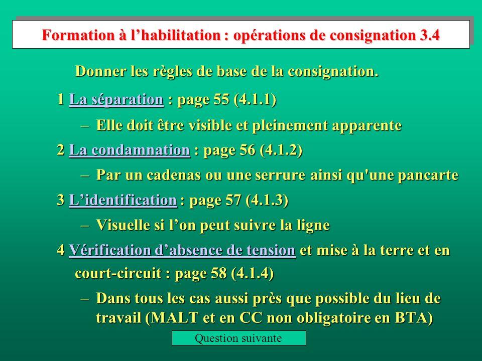 Formation à lhabilitation : chargé de consignation 3.3 Définir l habilitation d un chargé de consignation.
