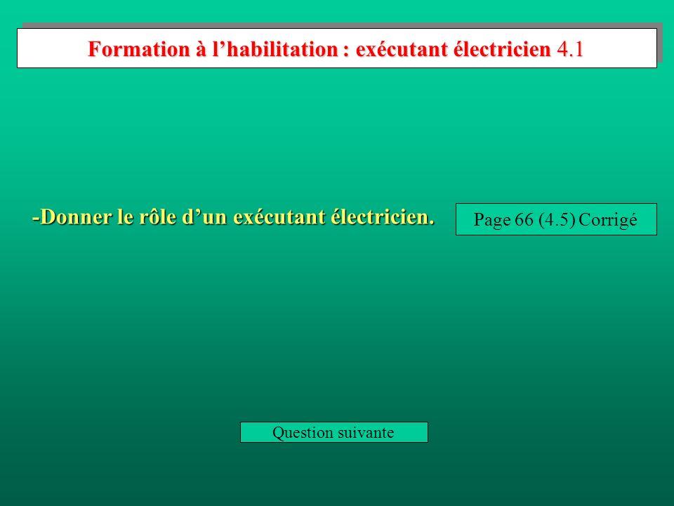 Formation à lhabilitation : opérations de consignation 3.4 Donner les règles de base de la consignation.