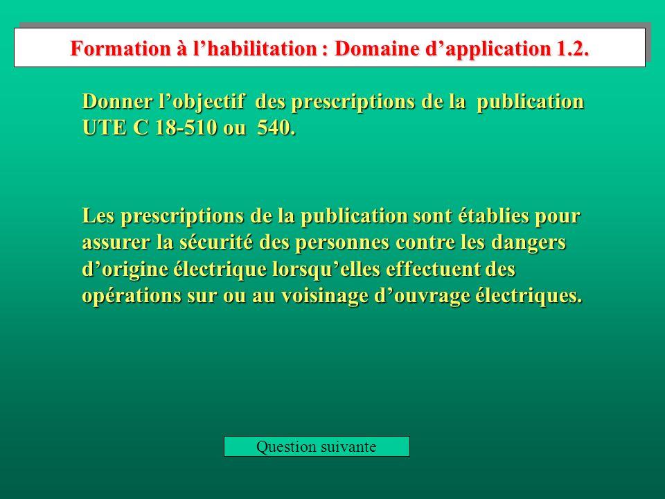 Donner lobjectif des prescriptions de la publication UTE C 18-510 ou 540.