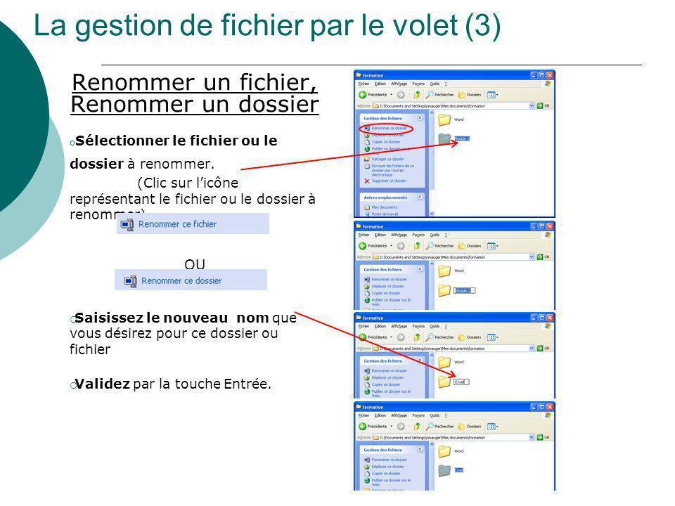 La gestion de fichier par le volet (3) Renommer un fichier, Renommer un dossier o Sélectionner le fichier ou le dossier à renommer. (Clic sur licône r