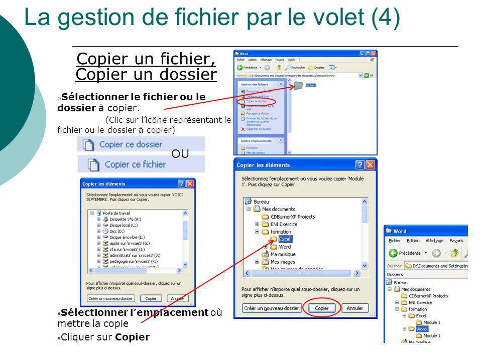 La gestion de fichier par le volet (4) Copier un fichier, Copier un dossier o Sélectionner le fichier ou le dossier à copier. (Clic sur licône représe