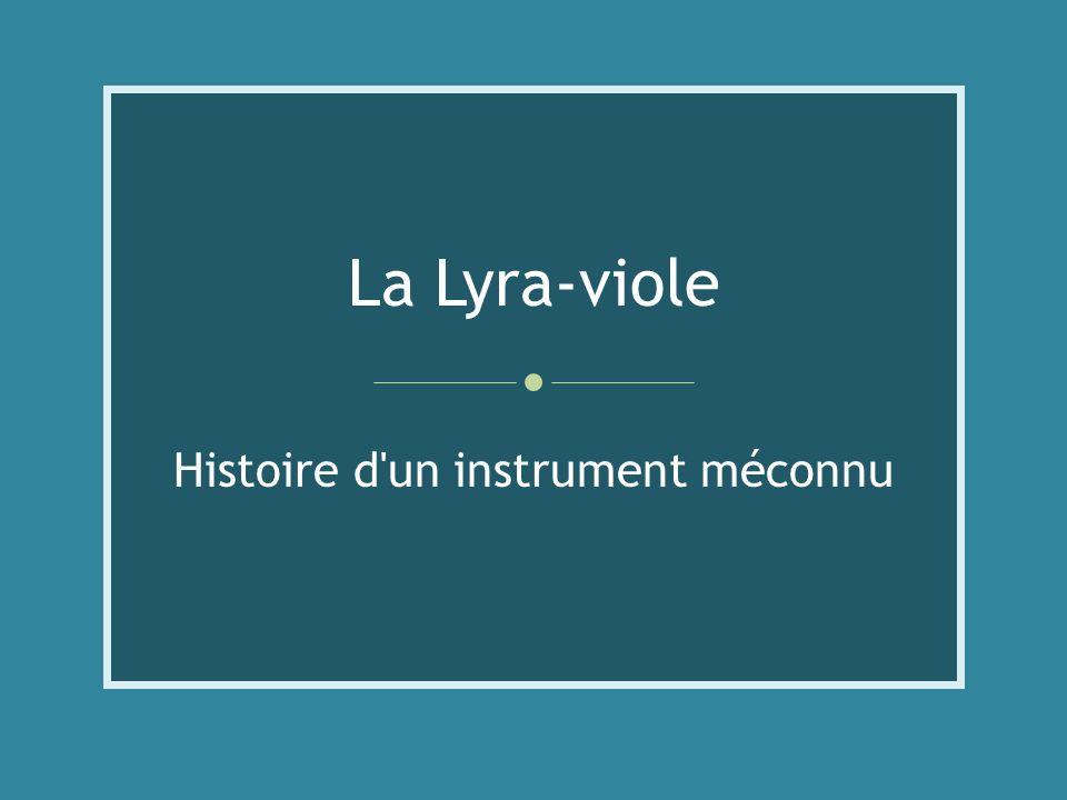 La Lyra-viole Histoire d'un instrument méconnu