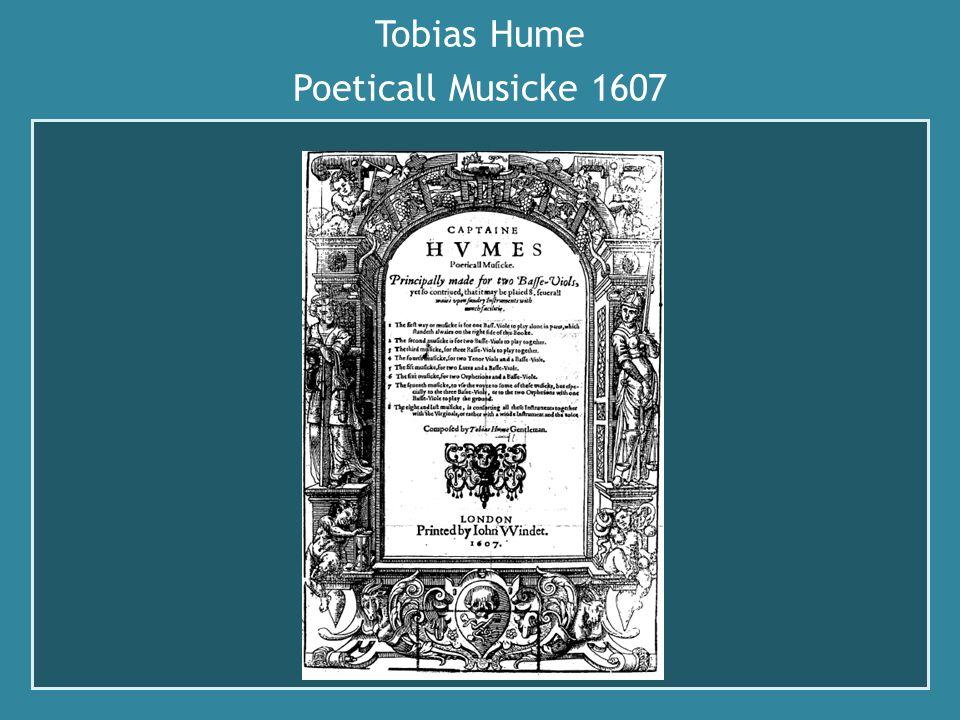 Tobias Hume Poeticall Musicke 1607