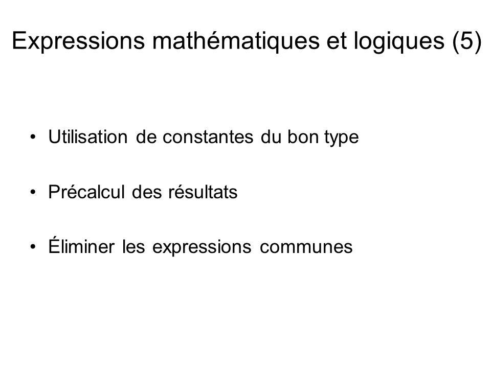 Utilisation de constantes du bon type Précalcul des résultats Éliminer les expressions communes Expressions mathématiques et logiques (5)