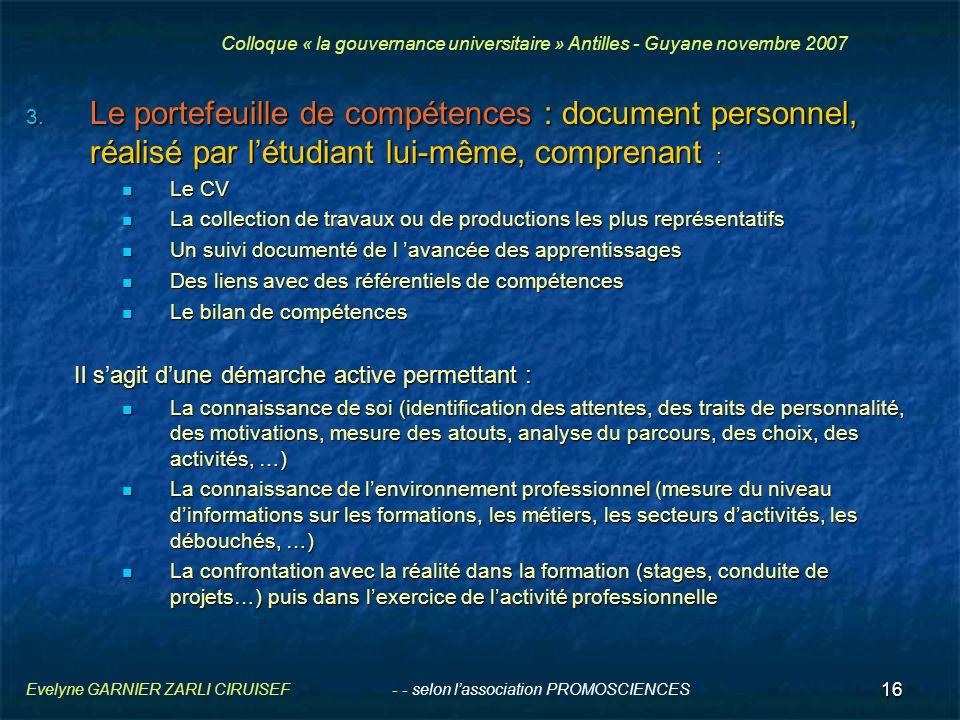 16 Evelyne GARNIER ZARLI CIRUISEF - - selon lassociation PROMOSCIENCES 3. Le portefeuille de compétences : document personnel, réalisé par létudiant l