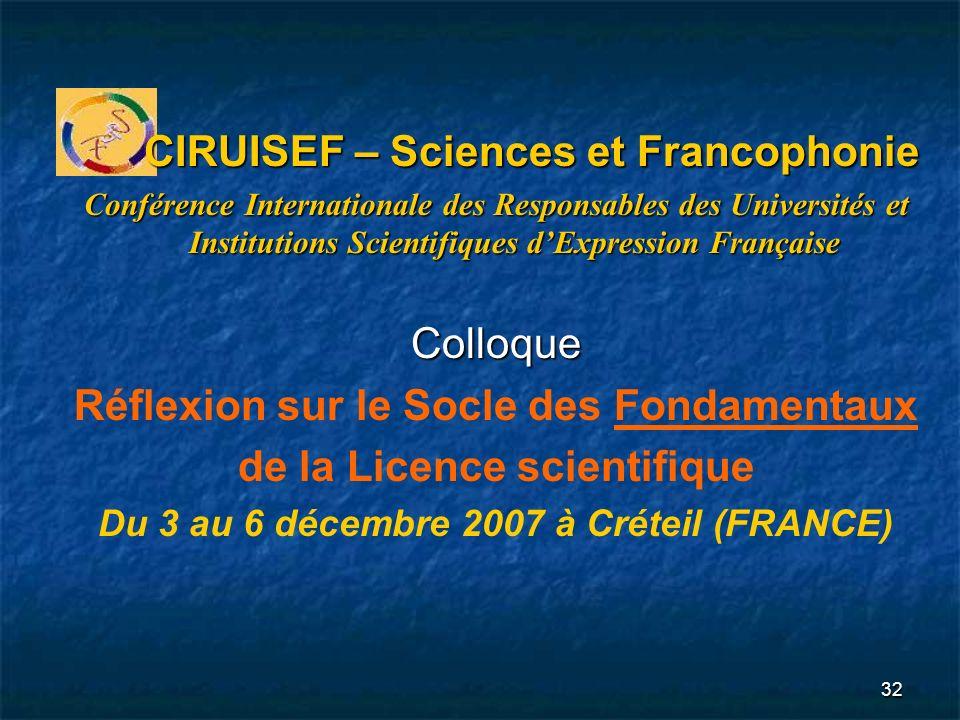 32 CIRUISEF – Sciences et Francophonie CIRUISEF – Sciences et Francophonie Conférence Internationale des Responsables des Universités et Institutions