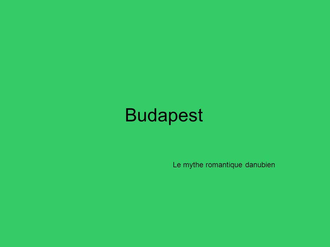 Budapest Le mythe romantique danubien