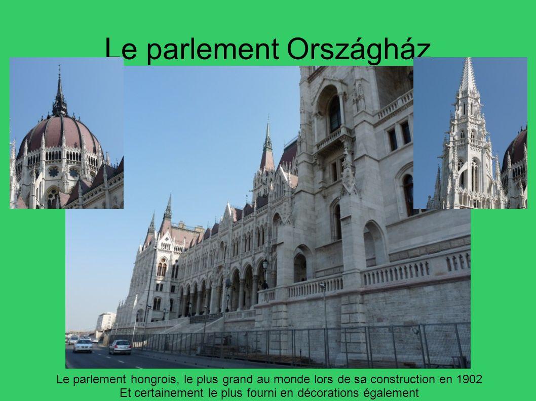 Le parlement hongrois, le plus grand au monde lors de sa construction en 1902 Et certainement le plus fourni en décorations également Le parlement Ors