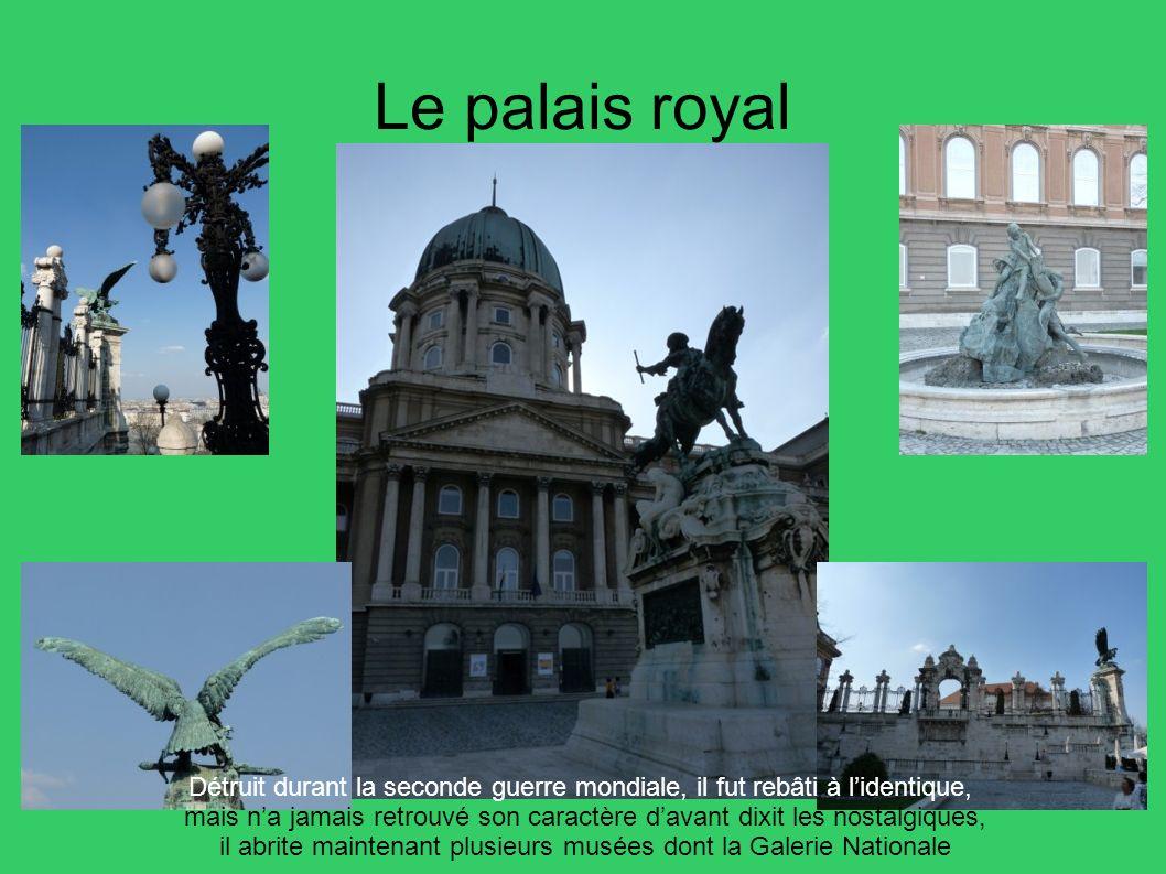 Le palais royal Détruit durant la seconde guerre mondiale, il fut rebâti à lidentique, mais na jamais retrouvé son caractère davant dixit les nostalgi