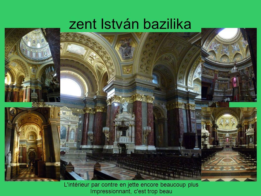 zent István bazilika L'intérieur par contre en jette encore beaucoup plus Impressionnant, c'est trop beau