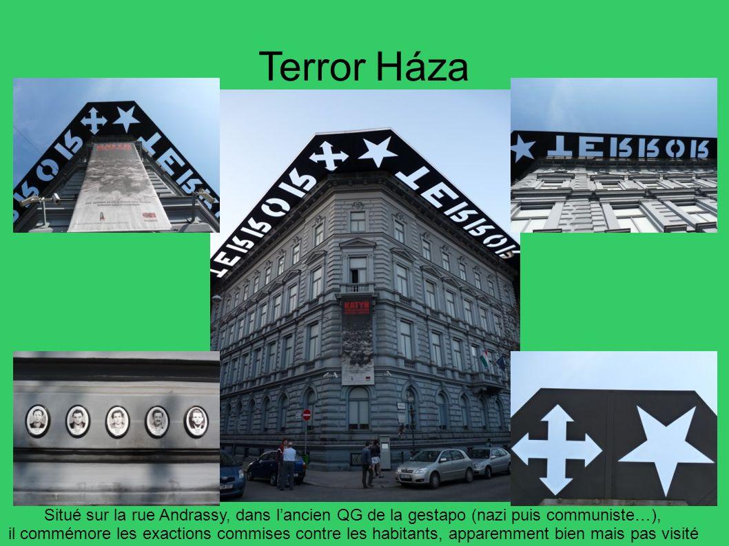 Terror Háza Situé sur la rue Andrassy, dans lancien QG de la gestapo (nazi puis communiste…), il commémore les exactions commises contre les habitants