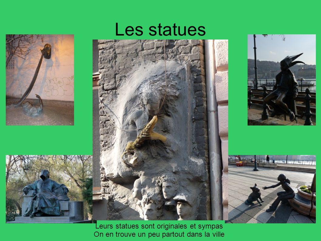 Les statues Leurs statues sont originales et sympas On en trouve un peu partout dans la ville